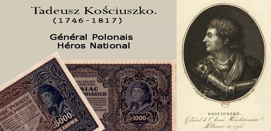 Tadeusz Kościuszko – Général Polonais (1746-1817) Héros de Pologne, Lituanie et des Etats-Unis