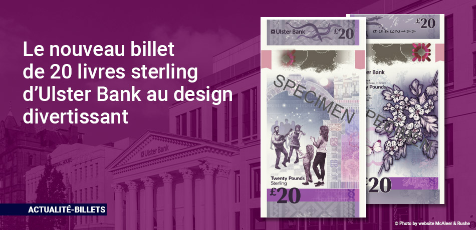 Le nouveau billet de 20 livres sterling d'Ulster Bank au design divertissant