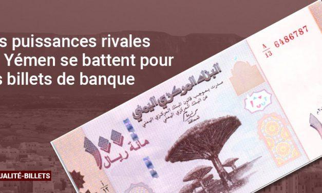 Les puissances rivales du Yémen se battent pour les billets de banque