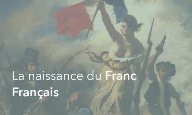 La naissance du Franc Français