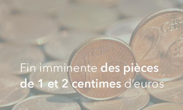 Fin imminente des pièces de 1 et 2 centimes d'euros