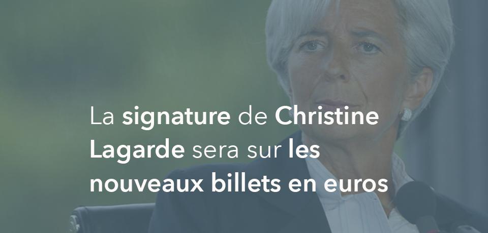 La signature de Christine LAGARDE sera sur les nouveaux billets en euros