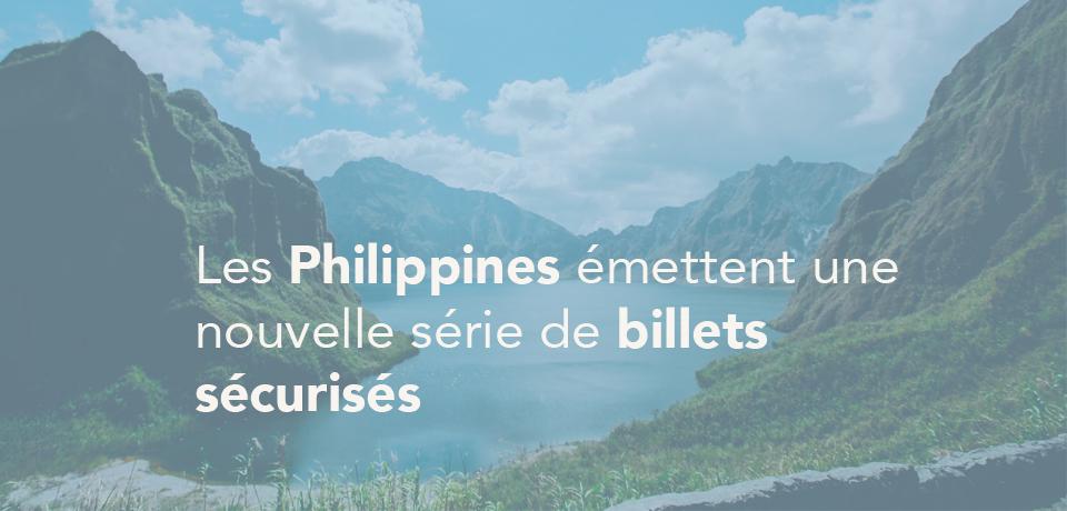 Les Philippines émettent une nouvelle série de billets sécurisés